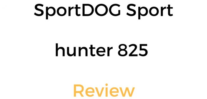 SportDOG Sporthunter 825 Review: Is It Worth It?