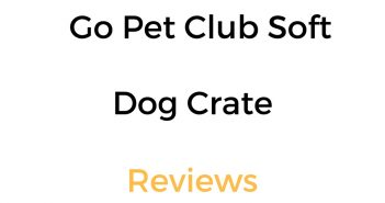 Go Pet Club Soft Dog Crate Reviews