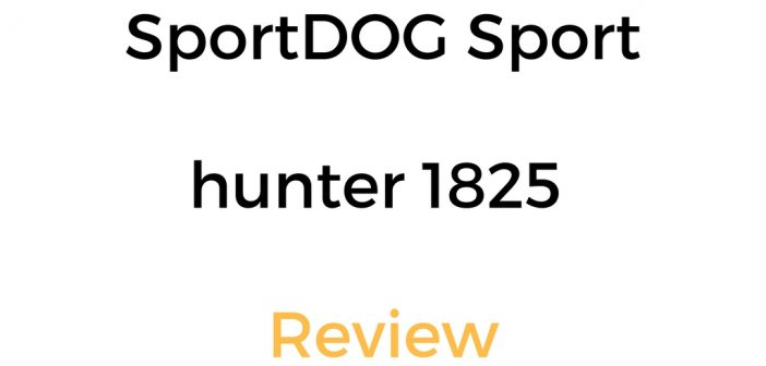 SportDOG Sporthunter 1825 Review: Is It Worth It?