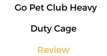 Go Pet Club Heavy Duty Cage Review & Buyer's Guide