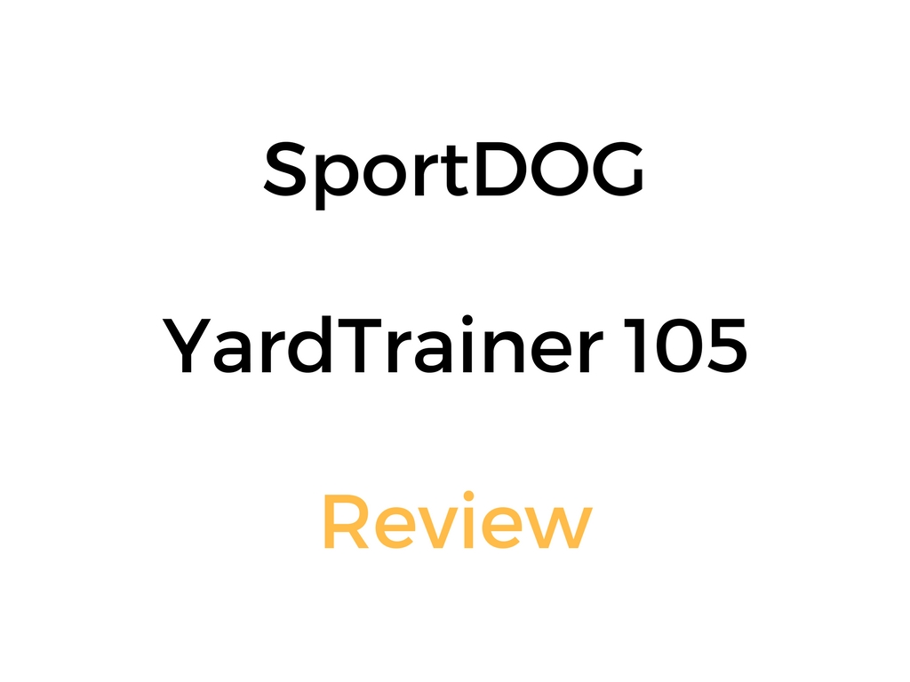 SportDOG YardTrainer 105 Review Is It Worth