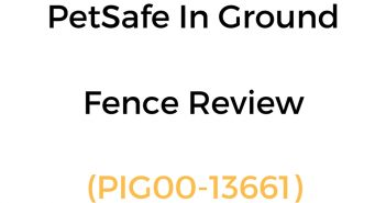 PetSafe In-Ground Fence Review (PIG00-13661)