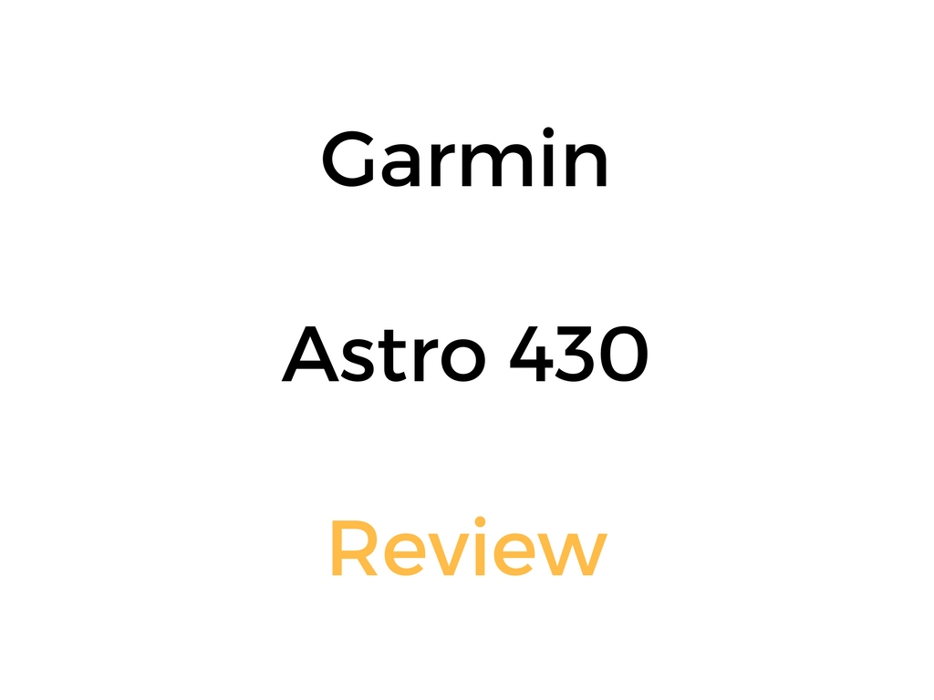 Garmin Astro 430 Review: Dog Tracking & GPS System/Handheld