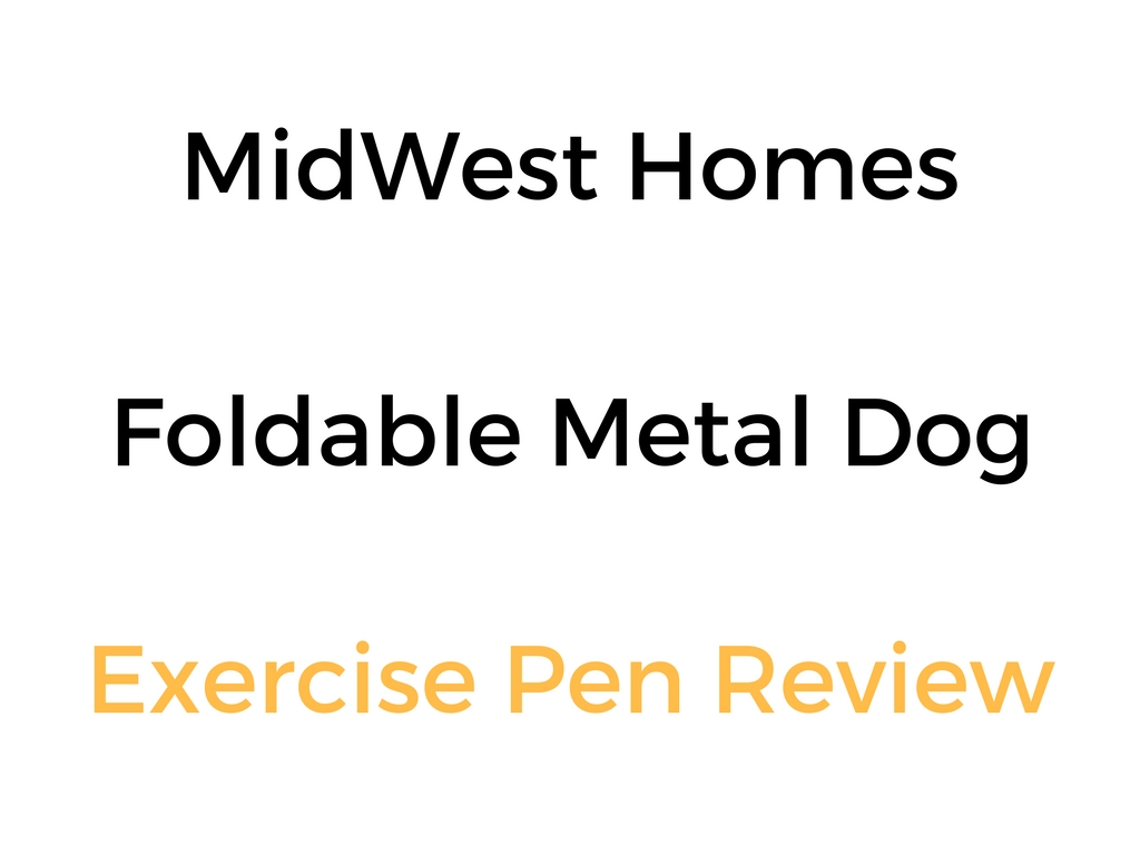 Midwest homes foldable metal dog exercise pen review for Midwest home builders