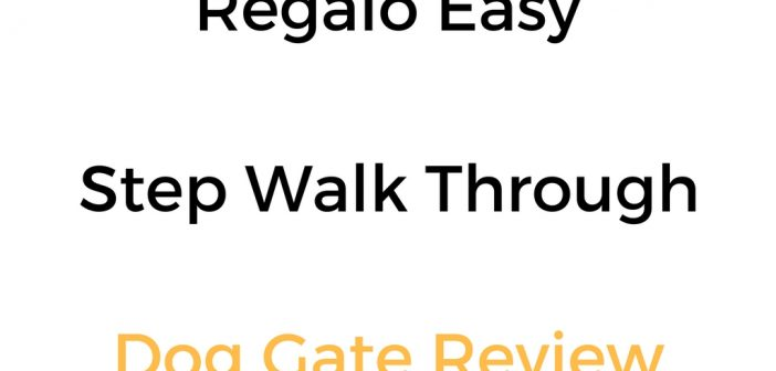Regalo Easy Step Walk Through Gate: Review & Buyer's Guide