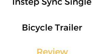 Instep Sync Single Bicycle Trailer Review & Buyer's Guide