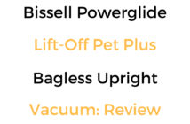 Bissell Powerglide Lift-Off Pet Plus Bagless Upright Vacuum: Review