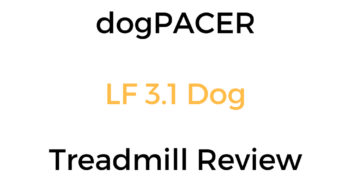 dogPACER LF 3.1 Dog Treadmill Review & Buyer's Guide