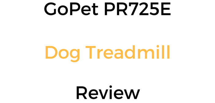 GoPet PR725E Dog Treadmill Review & Buyer's Guide