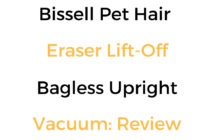 Bissell Pet Hair Eraser Lift Off Bagless Upright Vacuum: Review