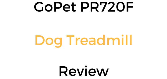 GoPet PR720F Dog Treadmill Review & Buyer's Guide
