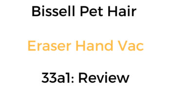 Bissell Pet Hair Eraser Hand Vac 33a1: Review