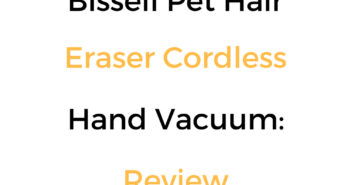 Bissell Pet Hair Eraser Cordless Hand Vacuum: Review
