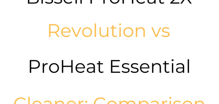 Bissell ProHeat Essential vs ProHeat 2X Revolution: Cleaner Comparison