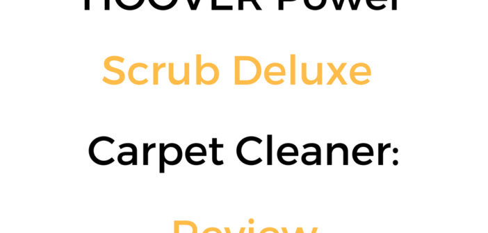 HOOVER Power Scrub Deluxe Carpet Cleaner: Review