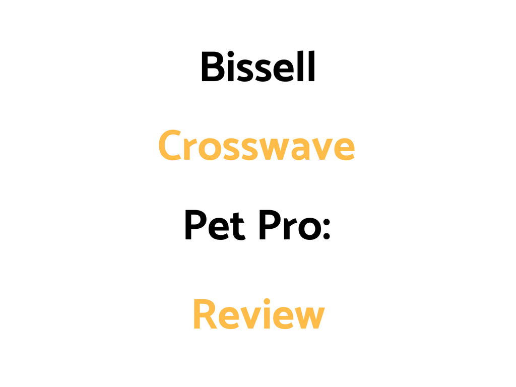 Bissell Crosswave Pet Pro Floor and