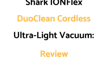 Shark IONFlex DuoClean Cordless Ultra-Light Vacuum: Review