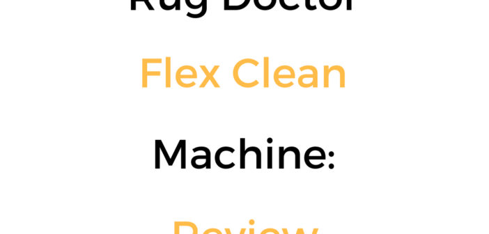 Rug Doctor Flex Clean Machine Review