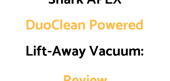 Shark APEX DuoClean Powered Lift-Away Vacuum: Review