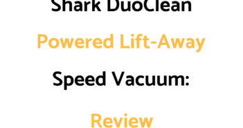 Shark DuoClean Powered Lift-Away Speed Vacuum: Review