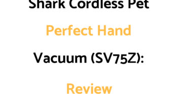 Shark Cordless Pet Perfect Hand Vacuum (SV75Z): Review