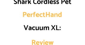 Shark Cordless Pet Perfect XL Hand Vacuum: Review