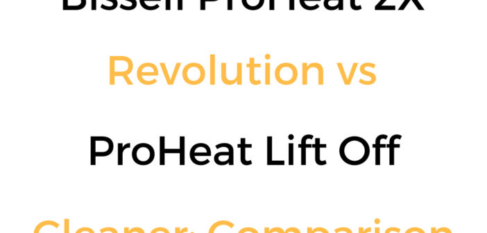 Bissell ProHeat 2X Revolution vs ProHeat Lift Off: Cleaner Comparison