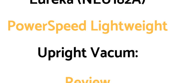 Eureka (NEU182A) PowerSpeed Lightweight Upright Vacuum: Review