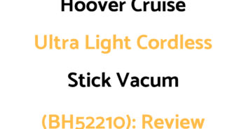 Hoover Cruise Ultra Light Cordless Stick Vacuum (BH52210): Review