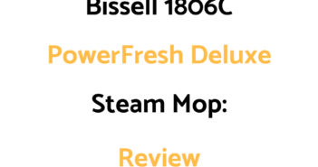 Bissell 1806C PowerFresh Deluxe Steam Mop: Review