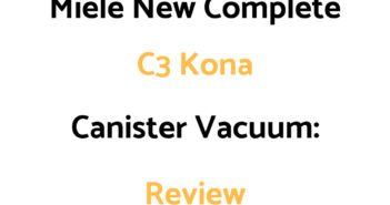 Miele New Complete C3 Kona Canister Vacuum: Review