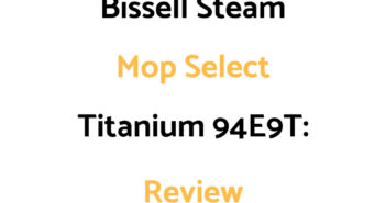 Bissell Steam Mop Select Titanium 94E9T: Review