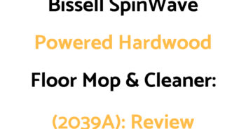Bissell SpinWave Powered Hardwood Floor Mop and Cleaner (2039A): Review