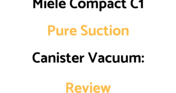 Miele Compact C1 Pure Suction Canister Vacuum: Review