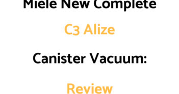 Miele New Complete C3 Alize Canister Vacuum: Review