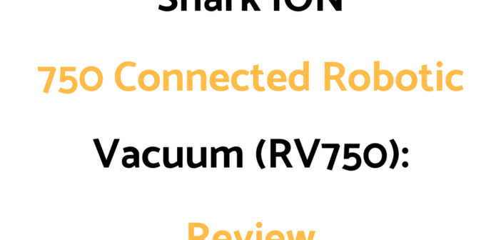 Shark ION 750 Connected Robotic Vacuum (RV750): Review