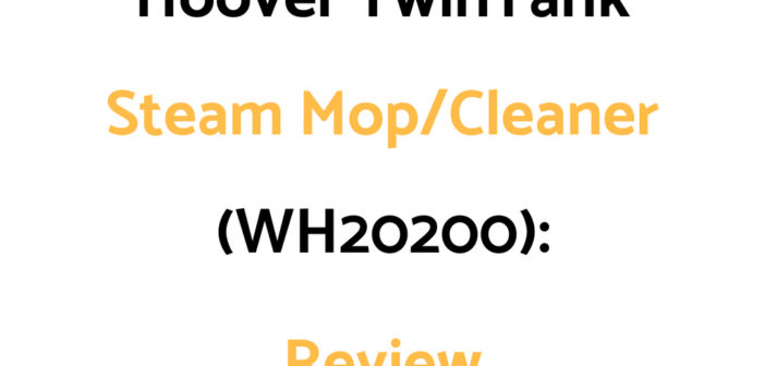 Hoover TwinTank Steam Mop/Cleaner WH20200: Review