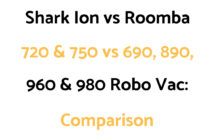 Shark Ion vs Roomba Robotic Vac Comparison: 720 & 750 vs 690, 890, 960 & 980