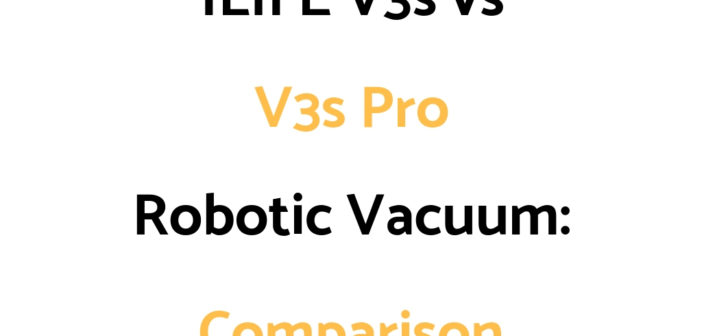 ILIFE V3s vs V3s Pro Robotic Vacuum Comparison