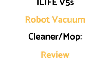 ILIFE V5s Robot Vacuum Cleaner/Mop: Review
