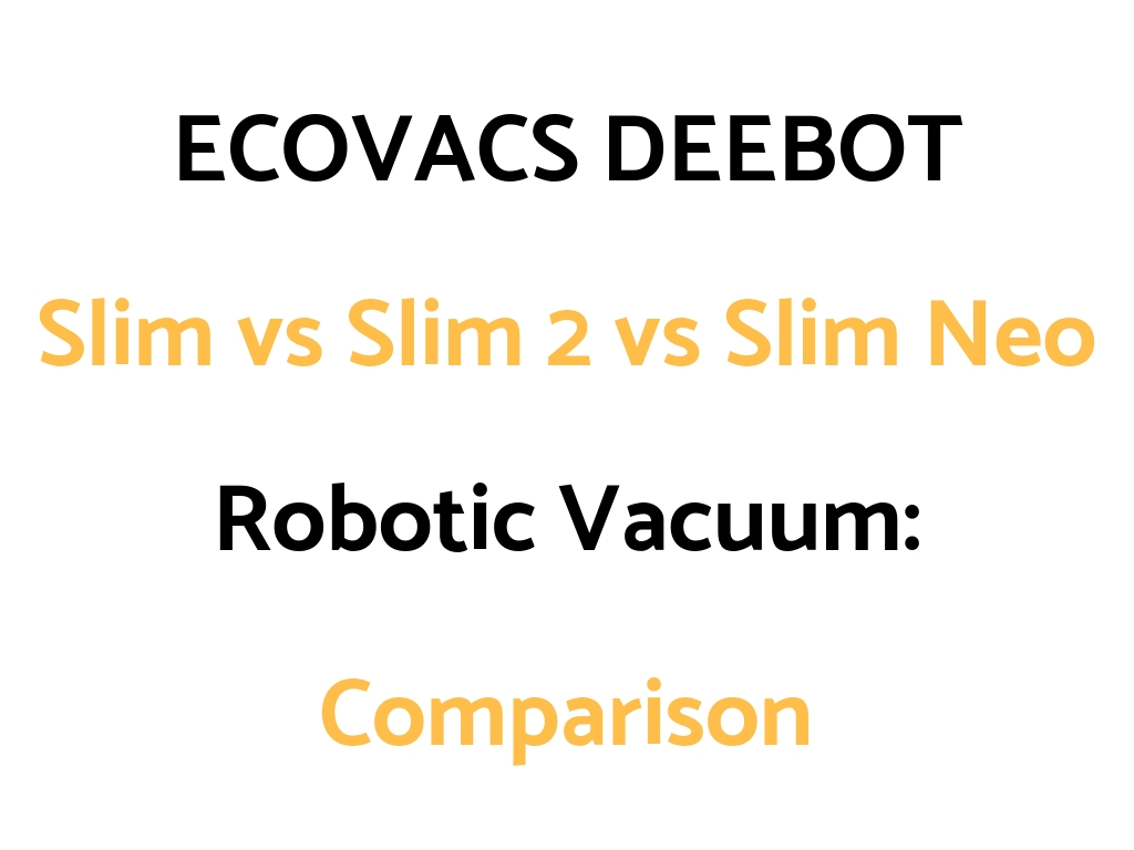 ECOVACS DEEBOT Slim Vs 2 Neo Comparison Which To Get
