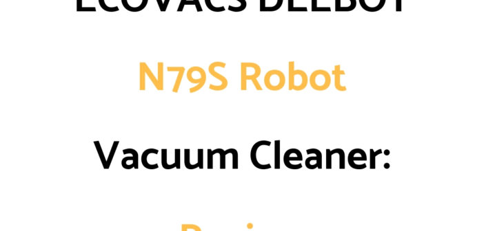 ECOVACS DEEBOT N79S Robot Vacuum Cleaner: Review