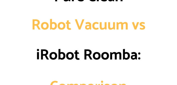 Pure Clean Robot Vacuum vs iRobot Roomba: Comparison, & Which To Get