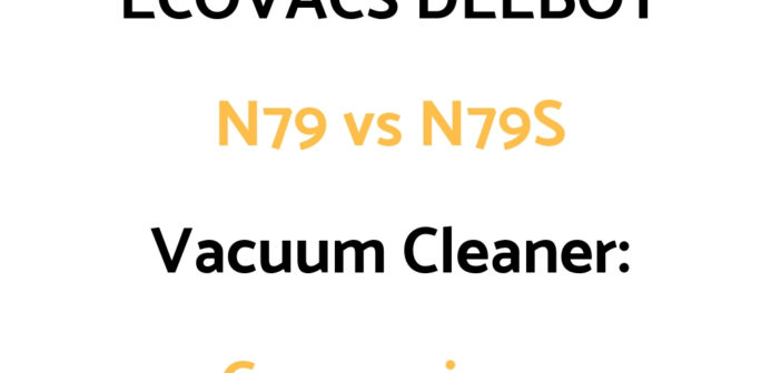 ECOVACS DEEBOT N79 vs N79s: Comparison, & Which To Get