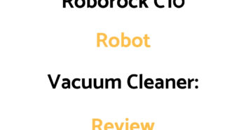 Roborock C10 Robot Vacuum Cleaner: Review