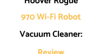 Hoover Rogue 970 Wi-Fi Robot Vacuum: Review