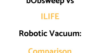 bObsweep vs ILIFE: Comparison, & Which To Get