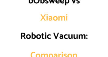 Xiaomi Robot Vacuum vs bObsweep: Comparison, & Which To Get