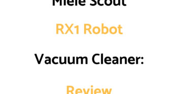 Miele Scout RX1 Robot Vacuum Cleaner: Review