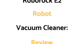 Roborock E2 Robot Vacuum Cleaner: Review